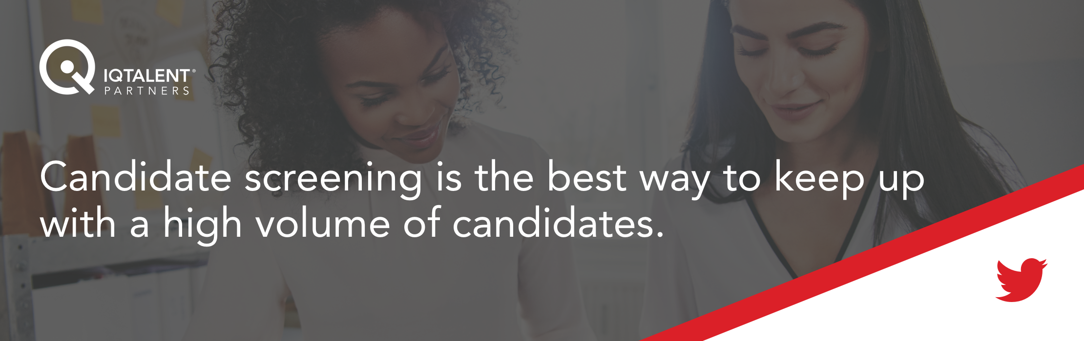 Candidate screening is the best way to keep up with a high volume of candidates.