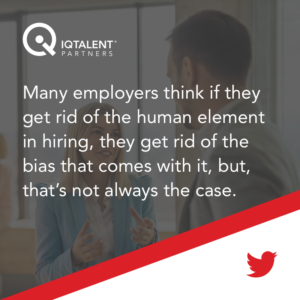 Many employers think if they get rid of the human element in hiring, they get rid of the bias that comes with it, but, that's not always the case.