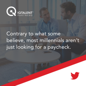 Contrary to what some believe, most millennials aren't just looking for a paycheck.